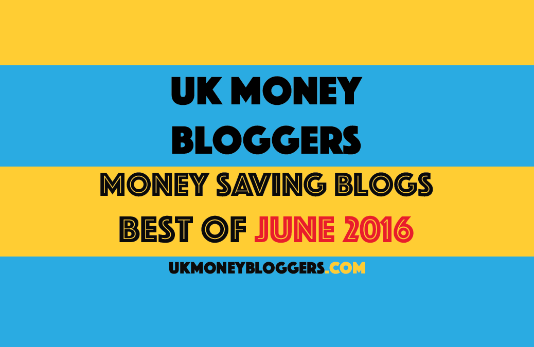 UK money bloggers. Posts for June 2016